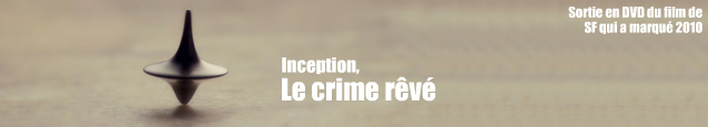 Inception, de Christopher Nolan : sortie DVD le 8 décembre 2010.