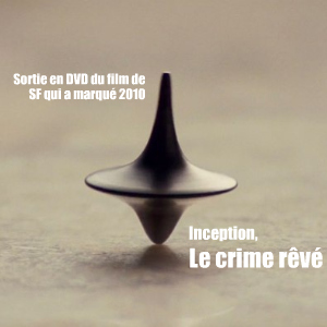 Inception, de Christopher Nolan : sortie DVD le 8 décembre 2010.
