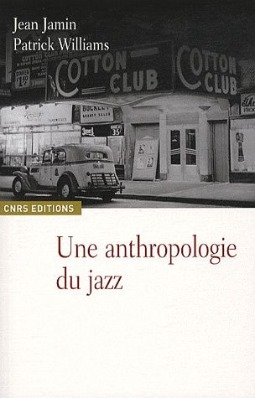 anthropologie, jazz, jean jamin, patrick williams, ethnologie, musique, communauté, standard, cole porter, billie holiday, django Reinhardt, david murray, blues, improvisation