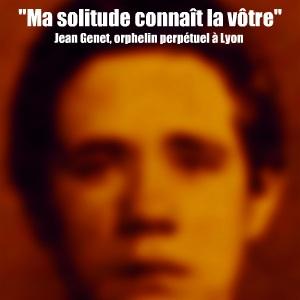 Exposition : Jean Genet, ni p�re ni m�re � la Biblioth�que municipale de Lyon, jusqu`au 28 mai 2011.