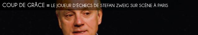 Théâtre : Le Joueur d`échecs de Stefan Zweig à la Comédie Saint-Michel, à Paris