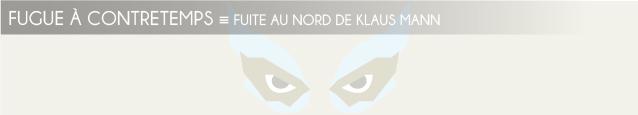 Dossier Fuites au Nord : Fuite au Nord de Klaus Mann