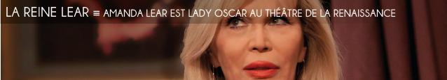 Théâtre : Lady Oscar au Théâtre de la Renaissance, à Paris, avec Amanda Lear.