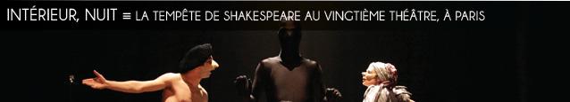 Théâtre : La Tempête de William Shakespeare par la compagnie Zéfiro Théâtre au Vingtième Théâtre, à Paris.