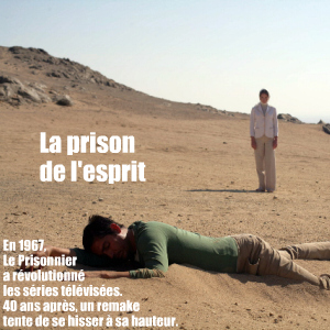 Série : Le Prisonnier, l`originale de 1967 et le remake de 2009