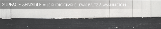 Exposition : Lewis Baltz - Prototypes à la National Gallery of Art de Washington D.C., jusqu`au 31 juillet 2011