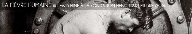 Exposition : Lewis Hine à la fondation Henri Cartier-Bresson, à Paris, jusqu`au 18 décembre 2011.