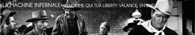 Cinéma : L`Homme qui tua Liberty Valance de John Ford, édité en DVD