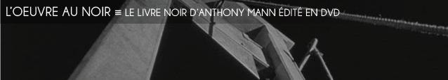 Cinéma : Le Livre noir d`Anthony Mann, enfin édité en DVD.