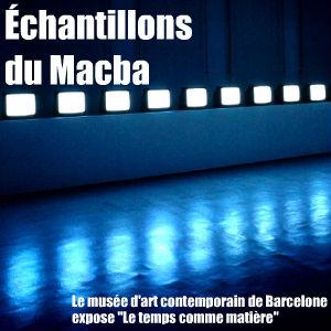 Le Macba à Barcelone Barcelona Tiempo como matiera Exposition art contemporain