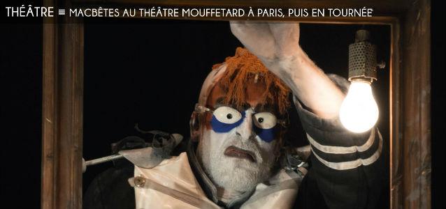 macbetes, theatre de la licorne, mouffetard, arts de la marionnettes, polar, humour noir, shakespeare, ubu