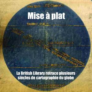 Exposition : Magnificent maps à la British Library, à Londres, jusqu`au 19 septembre 2010.