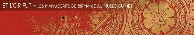 Exposition : Les manuscrits de Birmanie au Musée Guimet, à Paris, jusqu`au 23 janvier 2012.