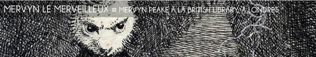 Exposition : Les Mondes de Mervyn Peake à la British Library, à Londres, jusqu`au 18 septembre 2011.