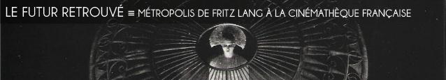 Exposition : Metropolis à la Cinémathèque française, jusqu`au 29 janvier 2012