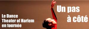 La compagnie américaine de danse Dance Theater of Harlem fête ses 40 ans par une tournée au Nord des tats-Unis en 2009, avant de partir à la conquête du reste du territoire en 2010.