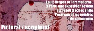 Exposition : Louis Aragon et l`art moderne, au musée de la Poste, à Paris, jusqu`au 19 septembre 2010