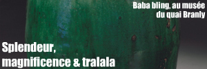 Exposition : Baba bling, au musée du quai Branly jusqu`au 31 janvier 2011