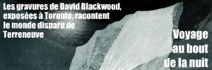 Exposition : David Blackwood � l`Art Gallery of Ontario, � Toronto, jusqu`au 12 juin 2011.