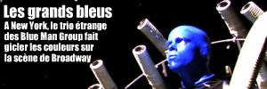Dossier Couleurs : Blue Man Group au Astor Palace Theater, à New York.