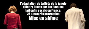 Th��tre : �a de Jan Ritsema, adaptation de La B�te dans la jungle d`Henry James � la Cit� internationale universitaire de Paris