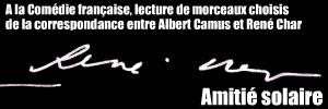 Lecture : correspondance entre Albert Camus et René Char à la Comédie française