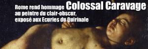 Exposition : Caravaggio aux Ecuries du Quirinale, à Rome, jusqu`au 16 juin 2010