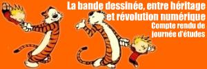Compte rendu de journ�e d`�tudes : la bande dessin�e, entre h�ritage et r�volution num�rique, � la BnF