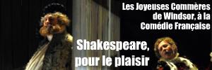 Pièce de théâtre : Les Joyeuses Commères de Windsor de William Shakespeare à la Comédie Française jusqu`au 2 mai 2010, mis en scène par Andrès Lima