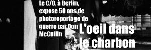 Les clichés de Don McCullin reviennent, le temps d`une exposition à Berlin, dans la ville où le photoreporter de guerre a fait ses premières armes.