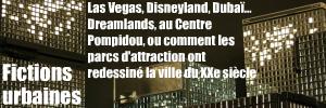Exposition : Dreamlands, au Centre Pompidou de Paris, jusqu`au 9 aout 2010.