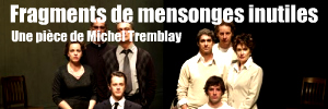 Fragments de mensonges inutiles de Pierre Tremblay, au th��tre Duceppe � Montr�al