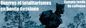 Colloque : La guerre dessin�e, guerres et totalitarismes en bande dessin�e. Cerisy, juin 2010.