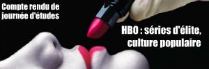 Compte rendu de journée d`études - HBO : séries d`élite, culture populaire, le 9 juin 2010
