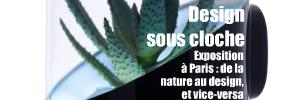 Exposition : Inspired by nature au Lieu du Design, à Paris, jusqu`au 12 mai 2010.