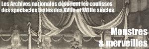 Exposition : Dans l`atelier des Menus Plaisirs du roi, aux Archives nationales, jusqu`au 24 avril 2011.