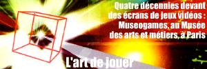Exposition : Museogames - Une histoire à rejouer, au Musée des arts et métiers, jusqu`au 7 novembre 2010.