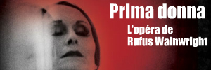 Prima donna, l`opéra de Rufus Wainwright à Manchester