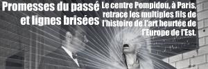 Exposition : Les Promesses du passé au Centre Pompidou, jusqu`au 19 juillet 2010.