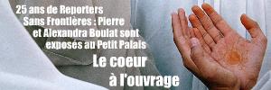 Exposition : Reporters Sans Frontières, 100 photos de Pierre et Alexandra Boulat pour la liberté de la presse, au Petit Palais, à Paris, jusqu`au 27 février 2011