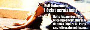 Exposition : L`Ere Rolf Liebermann à l`Opéra de Paris, à la Bibliothèque-musée de l`Opéra Garnier, à Paris, jusqu`au 13 mars 2011.