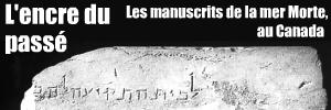 `Les manuscrits de la mer Morte - Des mots qui ont chang� le monde` au Royal Ontario Museum de Toronto, Canada.