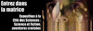 Exposition : Science et Fiction, Aventures crois�es � la Cit� des Sciences, jusqu`au 3 juillet 2011