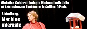 Th��tre : Mademoiselle Julie et Cr�anciers d`August Strindberg, mis en sc�ne par Christian Schiaretti au Th��tre de la Colline, � Paris, jusqu`au 11 juin 2011.