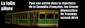 Théâtre : Un Tramway nommé désir de Tennessee Williams, mis en scène par Lee Breuer à la Comédie-Française