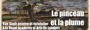 Exposition : The Real Van Gogh. The artist and his letters � la Royal Academy of arts de Londres, jusqu`au 18 avril 2010