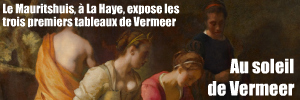 Exposition : Le Jeune Vermeer au Mauritshuis, à La Haye, jusqu`au 22 aot 2010.