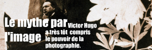La Maison Victor Hugo s`intéresse à la relation que le romancier, poète et dramaturge Victor Hugo entretenait avec le médium photographique.