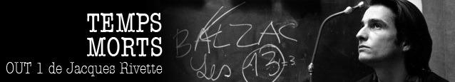 Dossier flânerie : Out 1 de Jacques Rivette