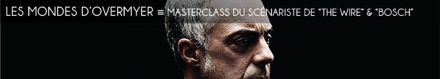 Compte rendu : la masterclass d`Eric Overmyer, scénariste de The Wire et Bosch, au Festival du Cinéma Américain de Deauville 2015